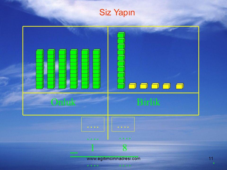 www.egitimcininadresi.com11 OnlukBirlik …. 18. Siz Yapın