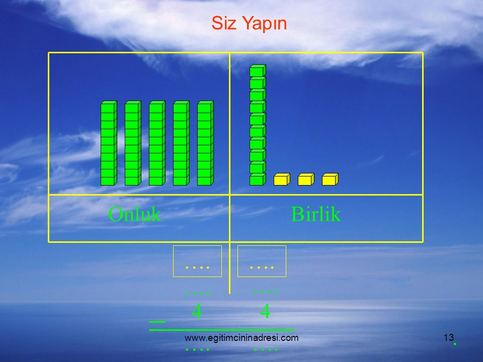 www.egitimcininadresi.com13 OnlukBirlik …. 44. Siz Yapın