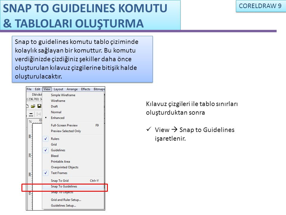 Kılavuz çizgileri ile tablo sınırları oluşturduktan sonra View  Snap to Guidelines işaretlenir. SNAP TO GUIDELINES KOMUTU & TABLOLARI OLUŞTURMA Snap