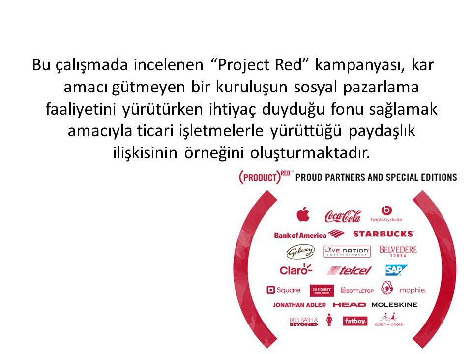 """Bu çalışmada incelenen """"Project Red"""" kampanyası, kar amacı gütmeyen bir kuruluşun sosyal pazarlama faaliyetini yürütürken ihtiyaç duyduğu fonu sağlama"""