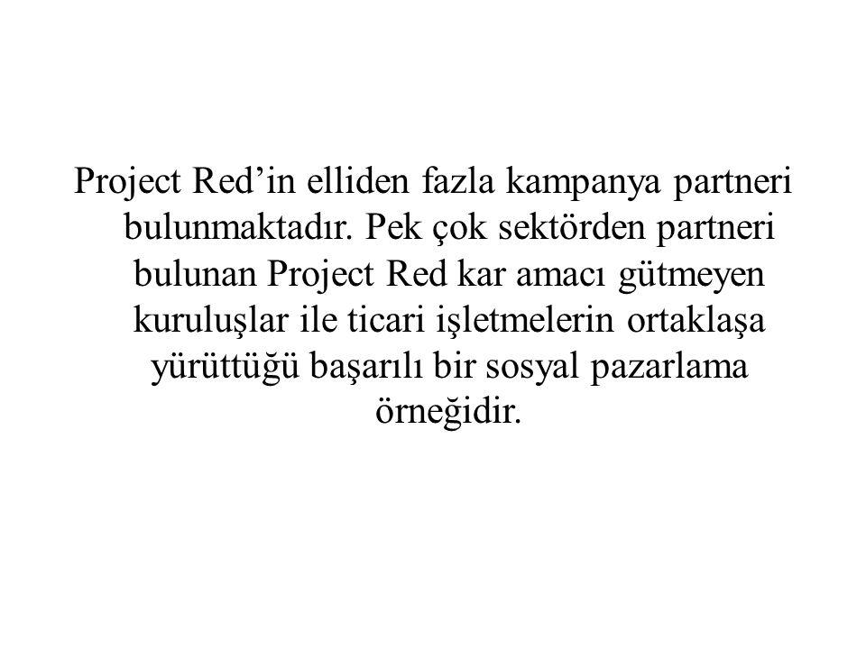 Project Red'in elliden fazla kampanya partneri bulunmaktadır. Pek çok sektörden partneri bulunan Project Red kar amacı gütmeyen kuruluşlar ile ticari