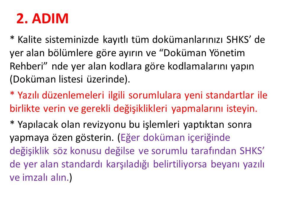 """2. ADIM * Kalite sisteminizde kayıtlı tüm dokümanlarınızı SHKS' de yer alan bölümlere göre ayırın ve """"Doküman Yönetim Rehberi"""" nde yer alan kodlara gö"""