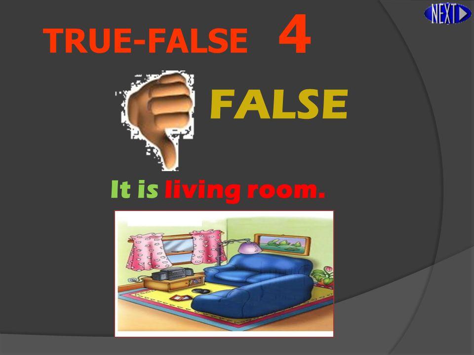 TRUE-FALSE 4 It is kitchen. Aşağıdaki resme göre cümle doğru mu yanlış mı
