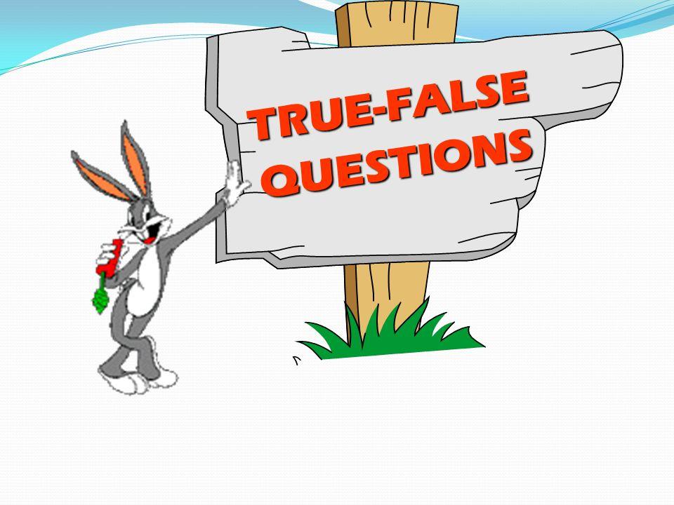 TRUE-FALSE 5 TRUE