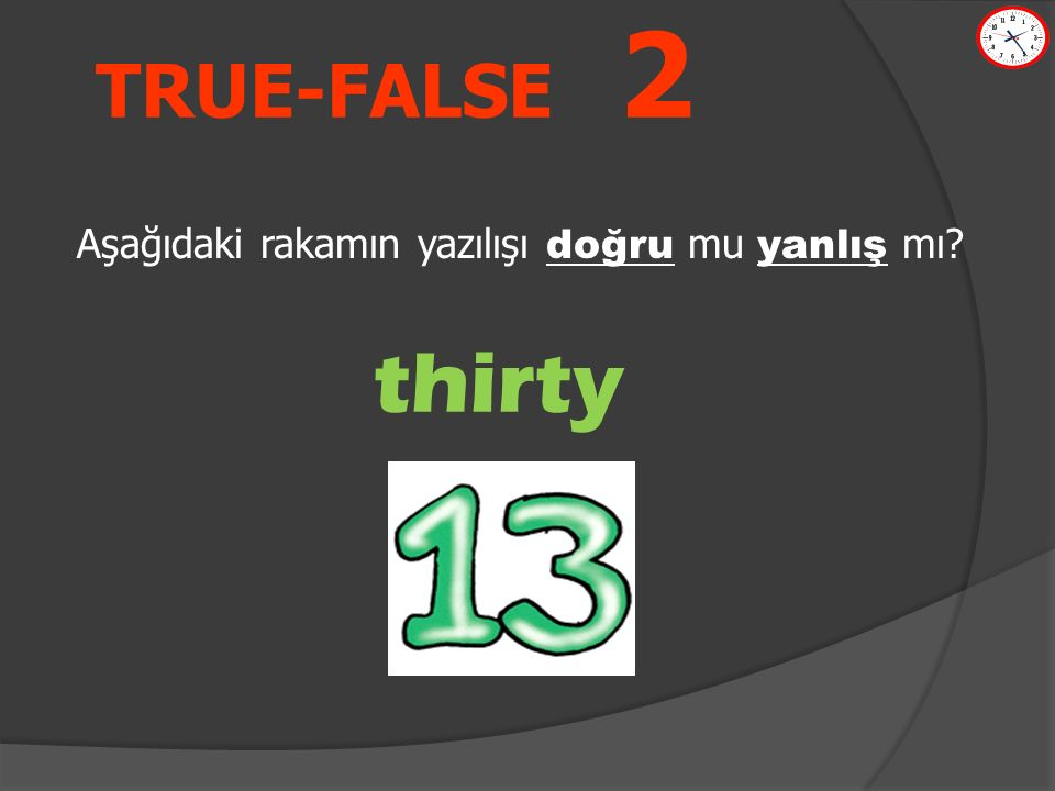 TRUE-FALSE 1 FALSE Hakan has got a blue car