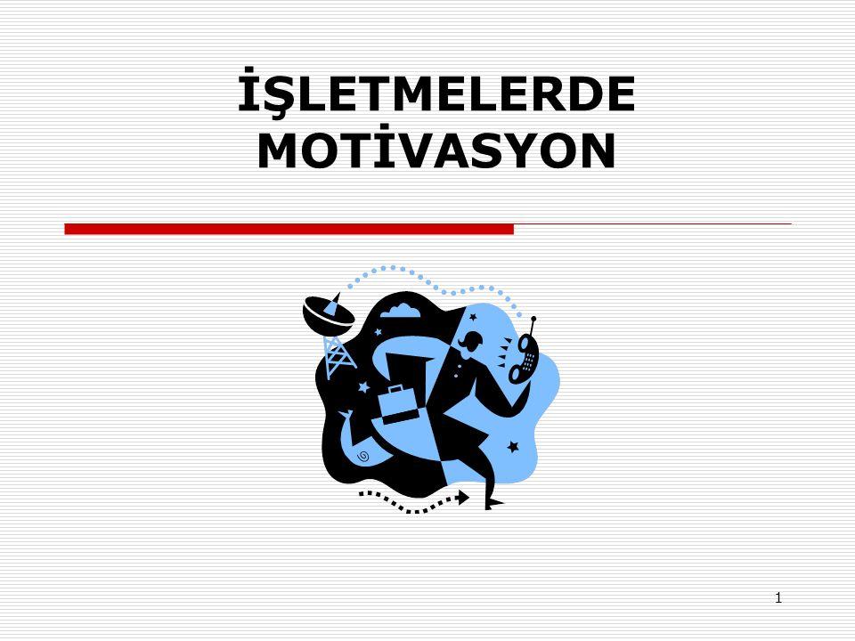 1 İŞLETMELERDE MOTİVASYON
