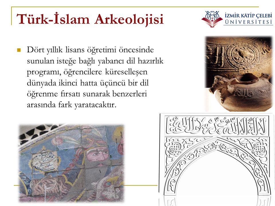 Türk-İslam Arkeolojisi Dört yıllık lisans öğretimi öncesinde sunulan isteğe bağlı yabancı dil hazırlık programı, öğrencilere küreselleşen dünyada ikin