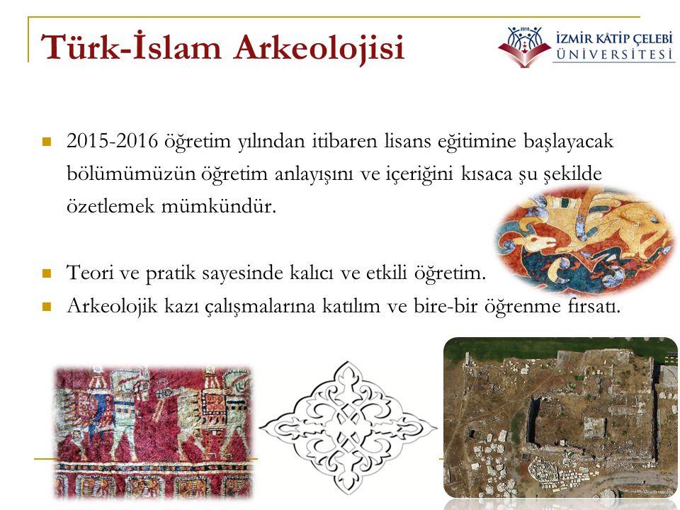 Türk-İslam Arkeolojisi 2015-2016 öğretim yılından itibaren lisans eğitimine başlayacak bölümümüzün öğretim anlayışını ve içeriğini kısaca şu şekilde özetlemek mümkündür.