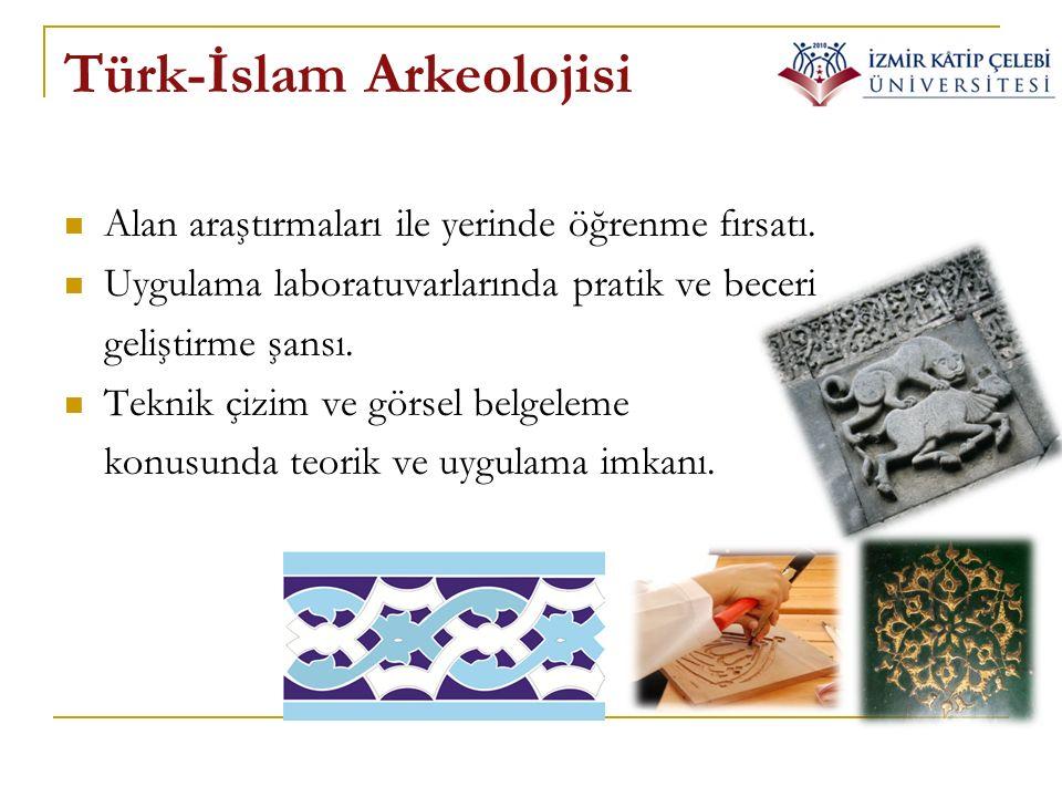 Türk-İslam Arkeolojisi Alan araştırmaları ile yerinde öğrenme fırsatı. Uygulama laboratuvarlarında pratik ve beceri geliştirme şansı. Teknik çizim ve