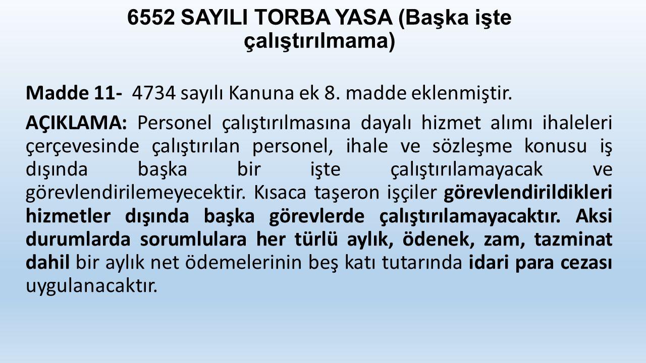 6552 SAYILI TORBA YASA (Başka işte çalıştırılmama) Madde 11- 4734 sayılı Kanuna ek 8.