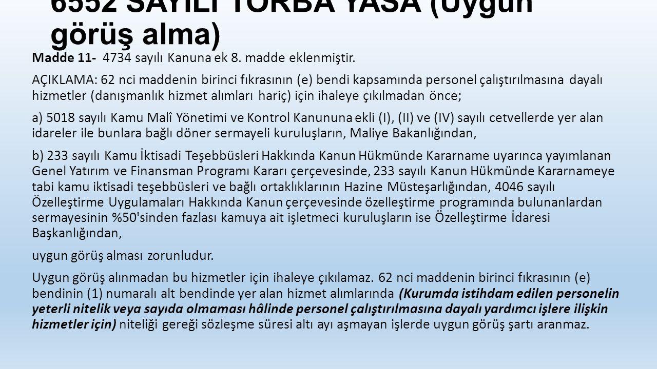 6552 SAYILI TORBA YASA (Uygun görüş alma) Madde 11- 4734 sayılı Kanuna ek 8.