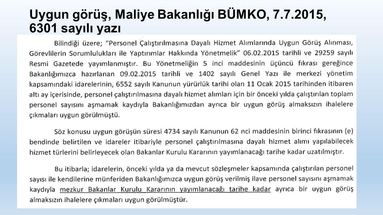 Uygun görüş, Maliye Bakanlığı BÜMKO, 7.7.2015, 6301 sayılı yazı