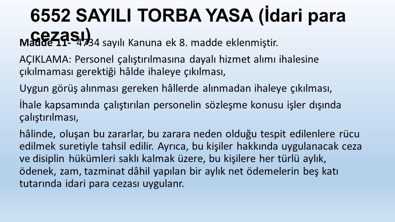 6552 SAYILI TORBA YASA (İdari para cezası) Madde 11- 4734 sayılı Kanuna ek 8.