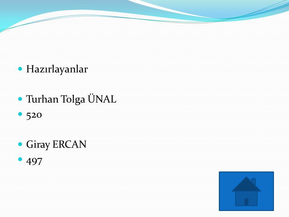 Hazırlayanlar Turhan Tolga ÜNAL 520 Giray ERCAN 497