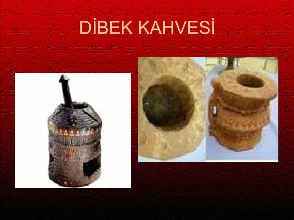 DİBEK KAHVESİ