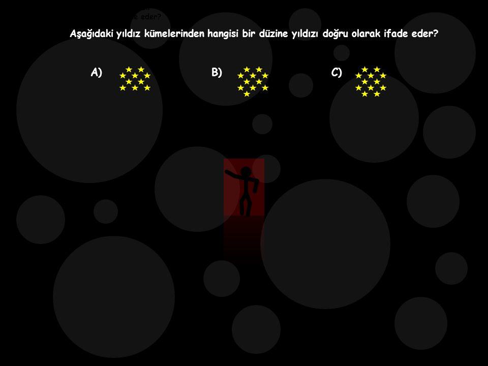 0.4.8 1 1.5 1.9 2.3 2.7 2.9 3.1 Aşağıdaki yıldız kümelerinden hangisi bir düzine yıldızı doğru olarak ifade eder.