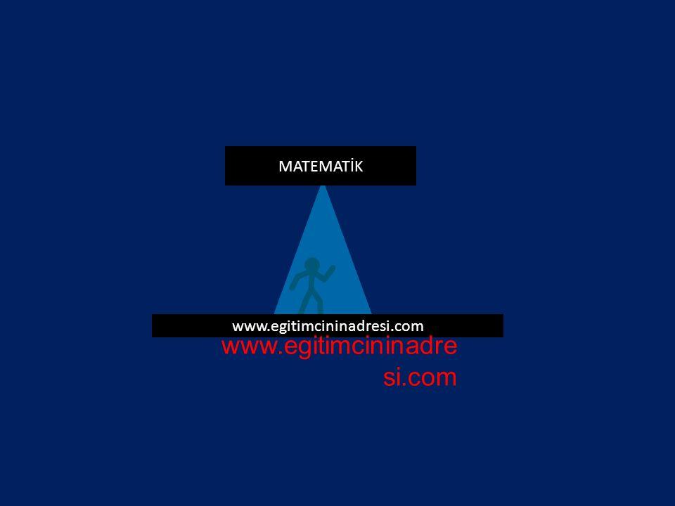 MATEMATİK www.egitimcininadre si.com