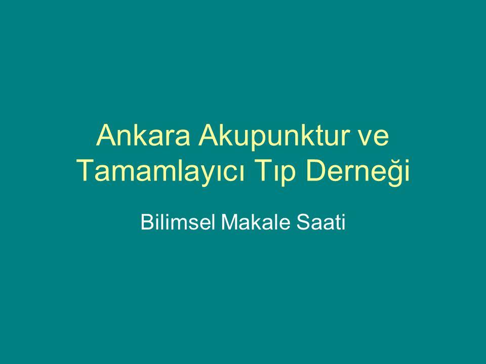 Ankara Akupunktur ve Tamamlayıcı Tıp Derneği Bilimsel Makale Saati