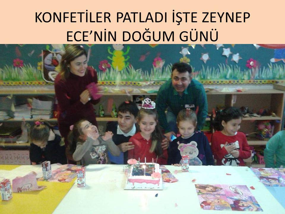 KONFETİLER PATLADI İŞTE ZEYNEP ECE'NİN DOĞUM GÜNÜ
