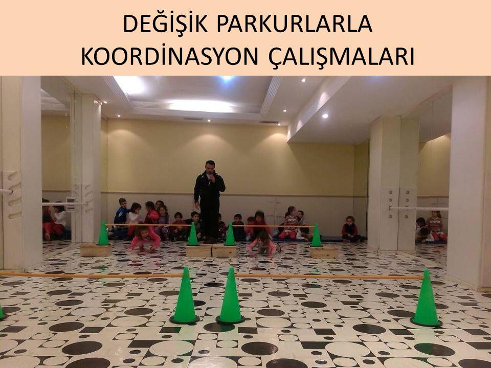 DEĞİŞİK PARKURLARLA KOORDİNASYON ÇALIŞMALARI