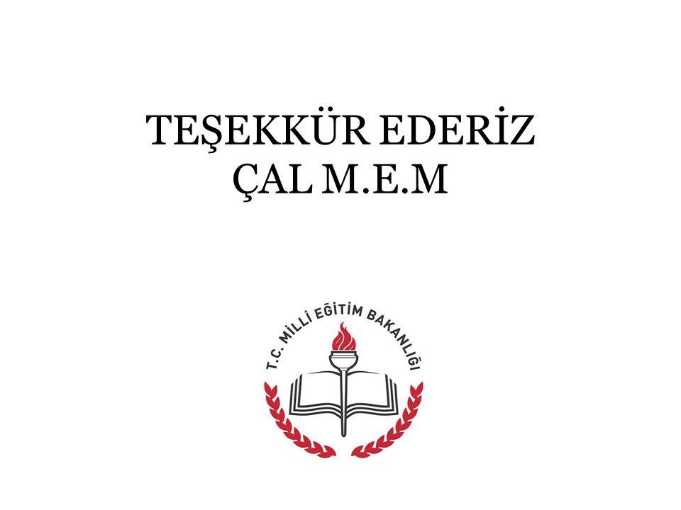 TEŞEKKÜR EDERİZ ÇAL M.E.M