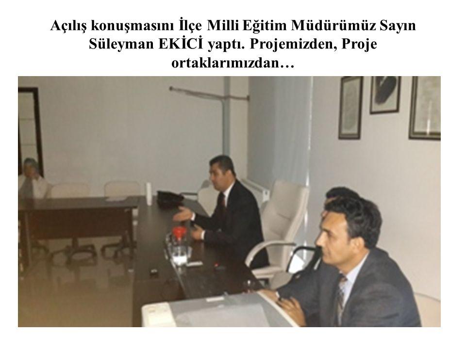 Açılış konuşmasını İlçe Milli Eğitim Müdürümüz Sayın Süleyman EKİCİ yaptı.