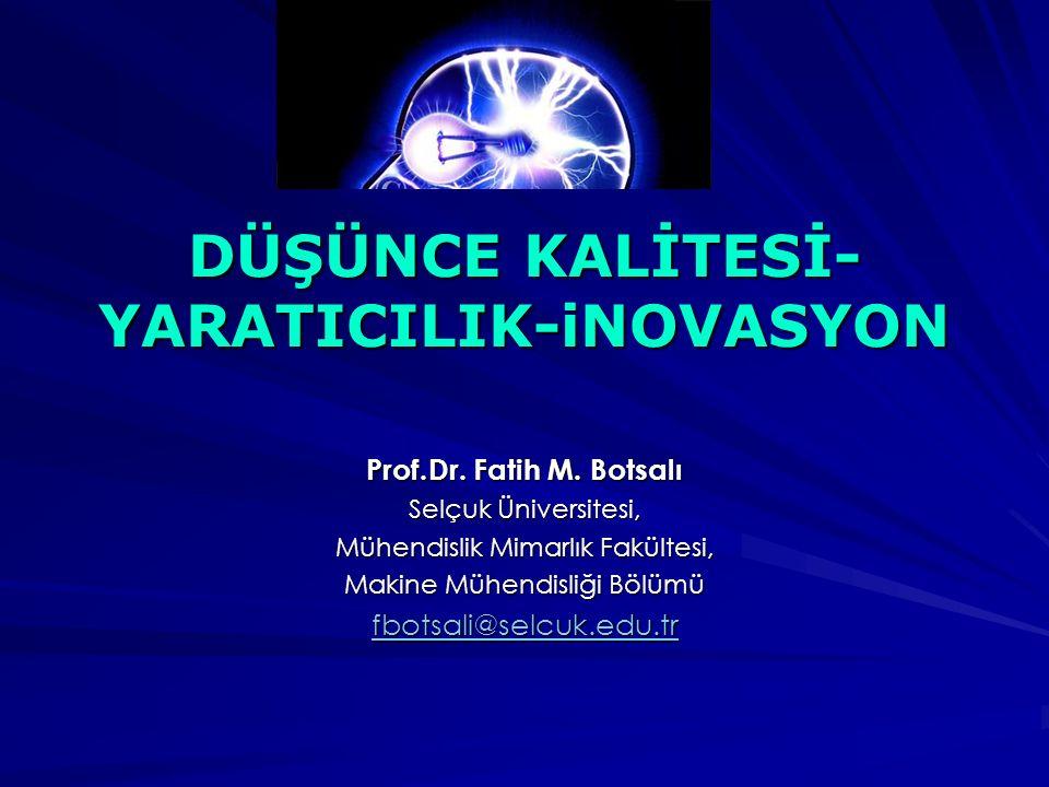 DÜŞÜNCE KALİTESİ- YARATICILIK-iNOVASYON Prof.Dr.Fatih M.
