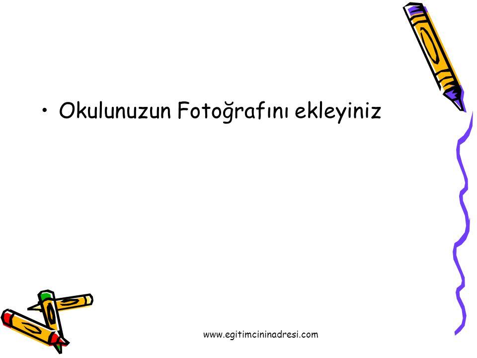 www.egitimcininadresi.com Okulunuzun Fotoğrafını ekleyiniz