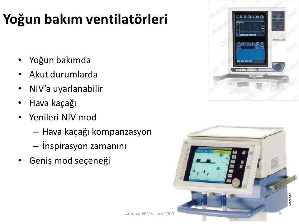 Ventilatörler Antalya-NIMV kurs 200917 Değişkenler Yoğun bakım ventilatörleri Bilevel cihazlar İnspiratuar basınç+++++ Kaçak toleransı+++ Farklı modlar+++ Alarmlar+++ Monitörizasyon+++ Oksijen blendir+++