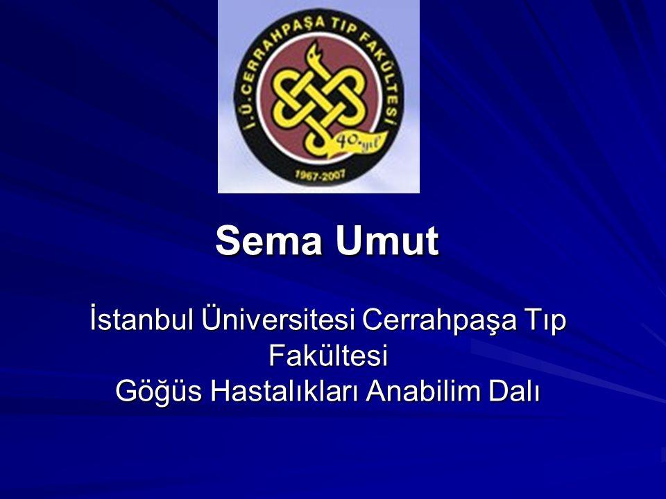 Sema Umut Sema Umut İstanbul Üniversitesi Cerrahpaşa Tıp Fakültesi Göğüs Hastalıkları Anabilim Dalı