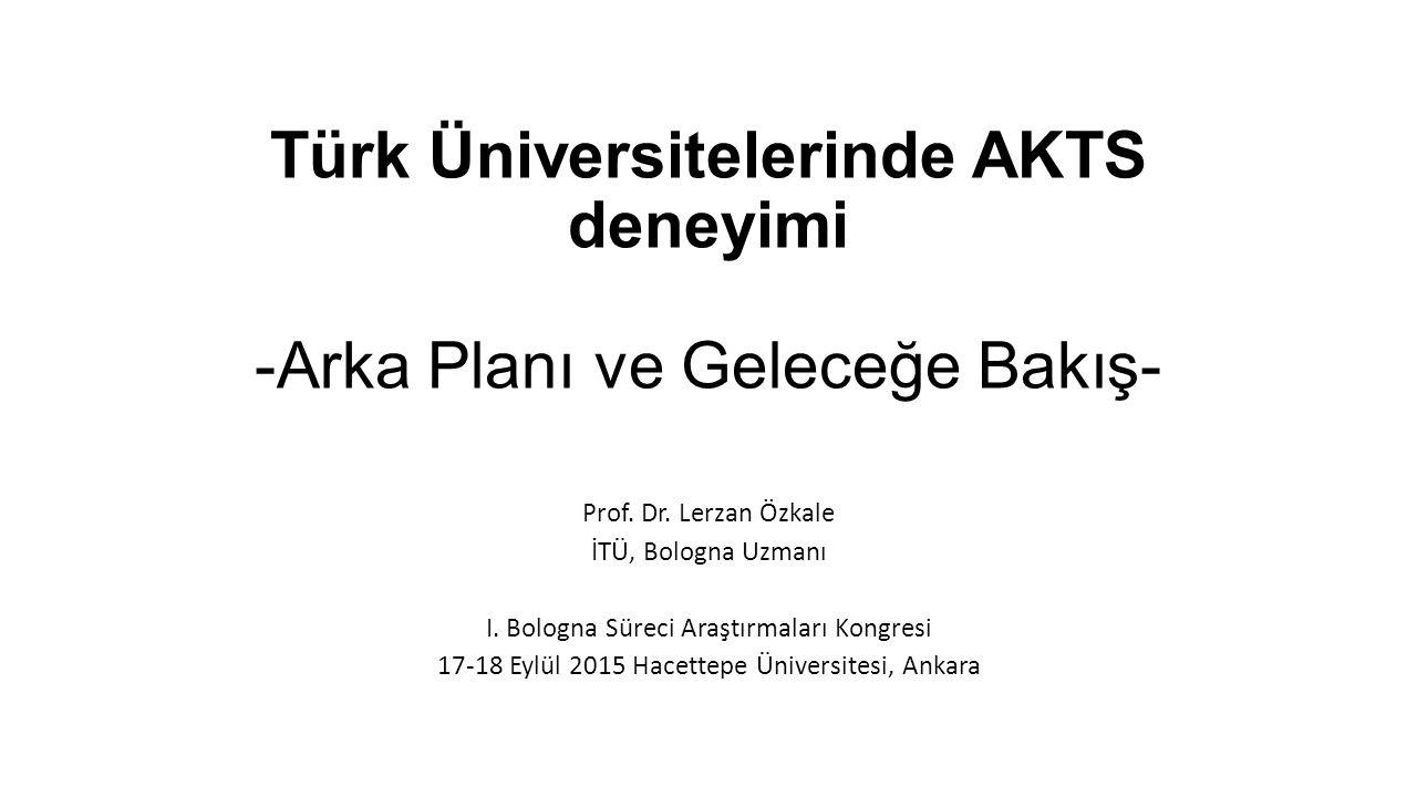 Türk Üniversitelerinde AKTS deneyimi -Arka Planı ve Geleceğe Bakış- Prof.