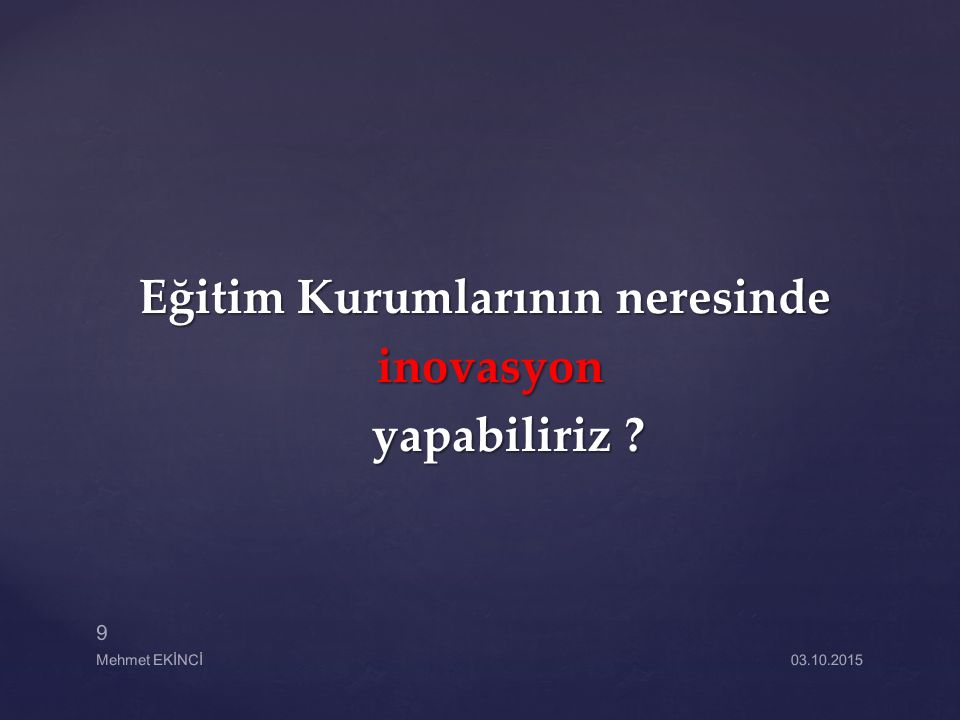 Farkındalık bir bakıma kaynağa ulaşma çabasıdır. Mehmet EKİNCİ 30 03.10.2015