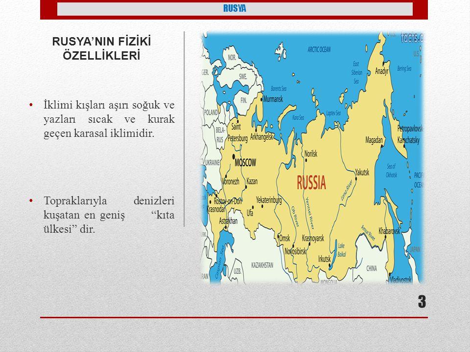 RUSYA'NIN FİZİKİ ÖZELLİKLERİ İklimi kışları aşırı soğuk ve yazları sıcak ve kurak geçen karasal iklimidir.