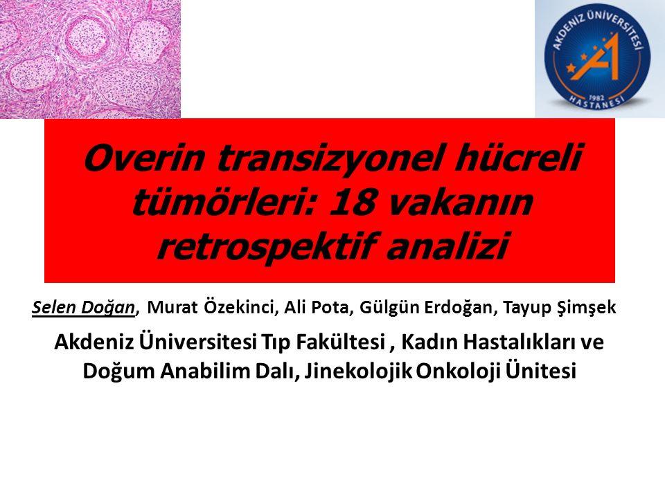 Transizyonel Hücreli Tümörler Overin transizyonel hücreli tümörleri ( THT) Dünya Sağlık Örgütünün (DSÖ) sınıflaması  Brenner tümörleri (BT) Benign, Borderline, Malign Atipik ya da malign epitelyal özellikler içeren ancak stromal mikroinvazyon içermeyen brenner tümörleri  Transizyonel hücreli karsinom (THK)