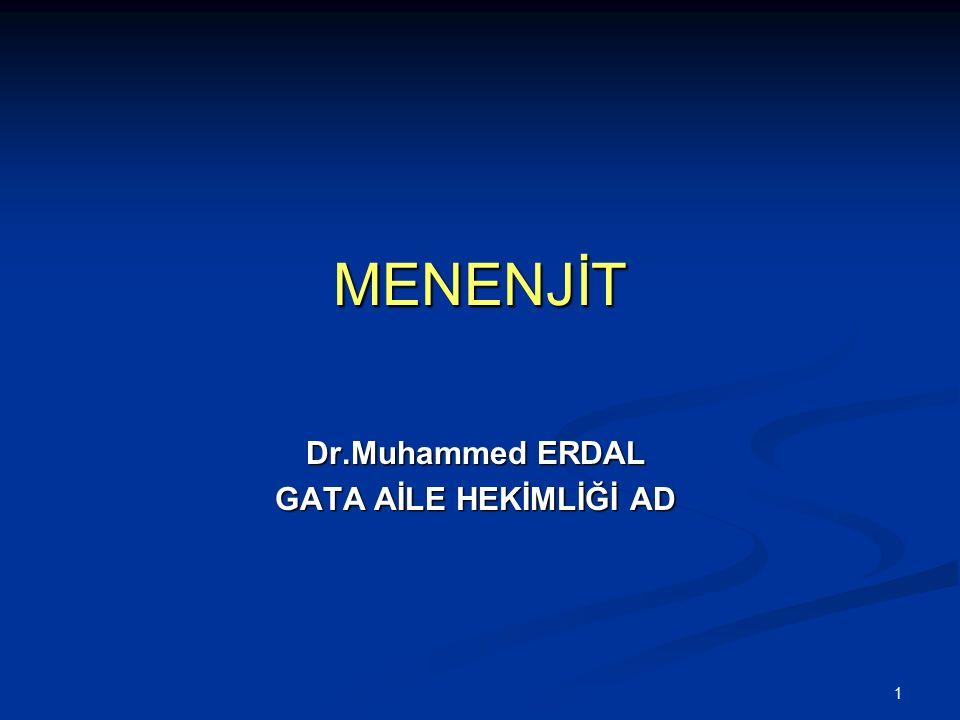 1 MENENJİT Dr.Muhammed ERDAL GATA AİLE HEKİMLİĞİ AD