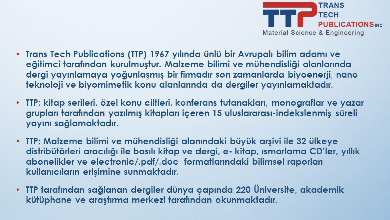 Trans Tech Publications (TTP) 1967 yılında ünlü bir Avrupalı bilim adamı ve eğitimci tarafından kurulmuştur.