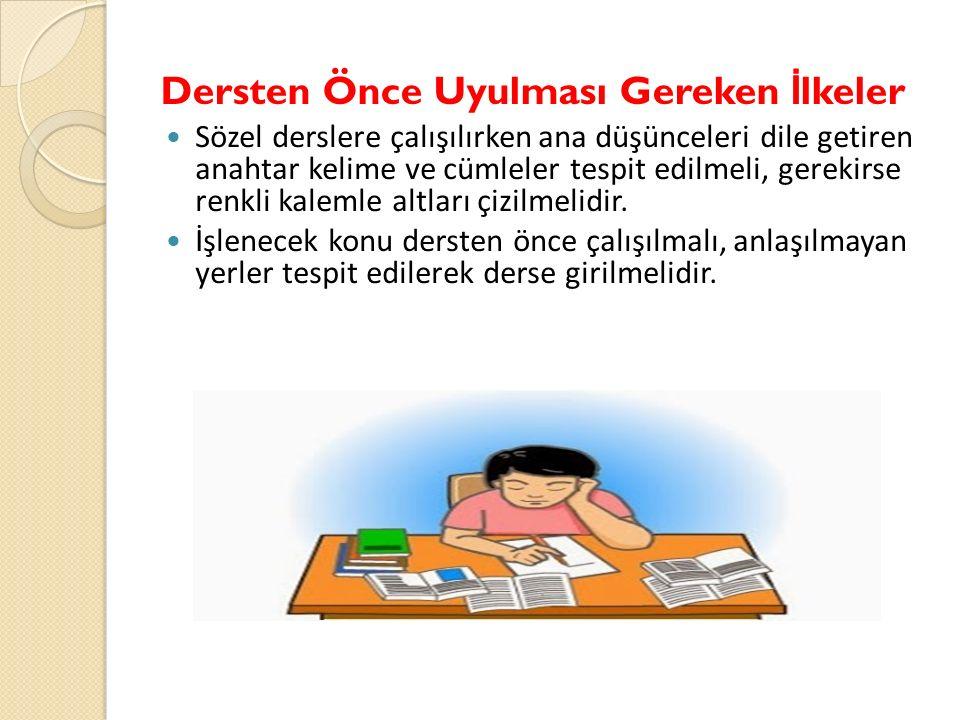 Okul programlarınıza uygun olarak; Yatmadan önce mutlaka ertesi günün derslerini bir saat kontrol ederek yatmalıyız.