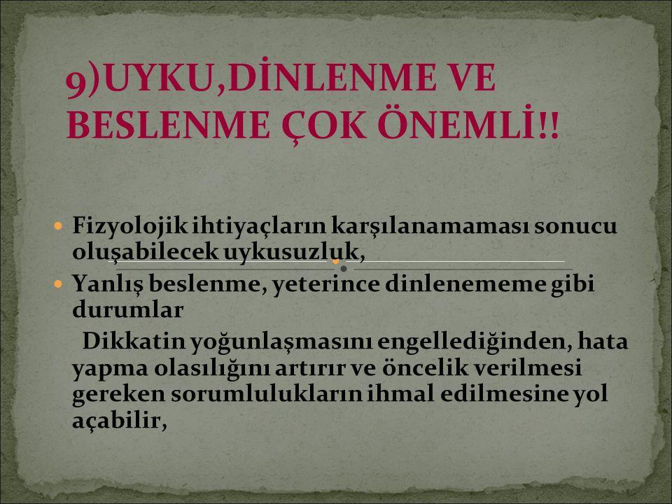 9)UYKU,DİNLENME VE BESLENME ÇOK ÖNEMLİ!.