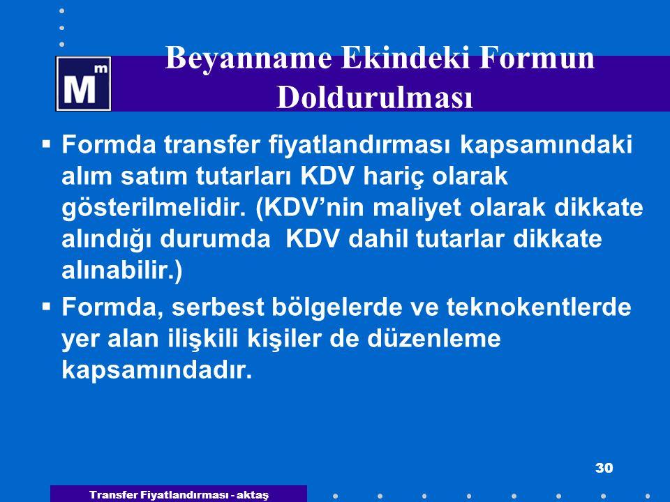 Transfer Fiyatlandırması - aktaş 30 Beyanname Ekindeki Formun Doldurulması  Formda transfer fiyatlandırması kapsamındaki alım satım tutarları KDV har