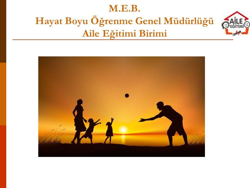 M.E.B. Hayat Boyu Öğrenme Genel Müdürlüğü Aile Eğitimi Birimi