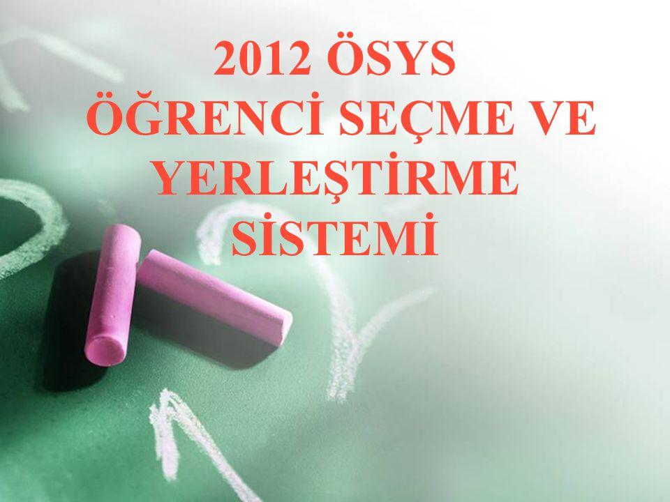 2012 ÖSYS ÖĞRENCİ SEÇME VE YERLEŞTİRME SİSTEMİ