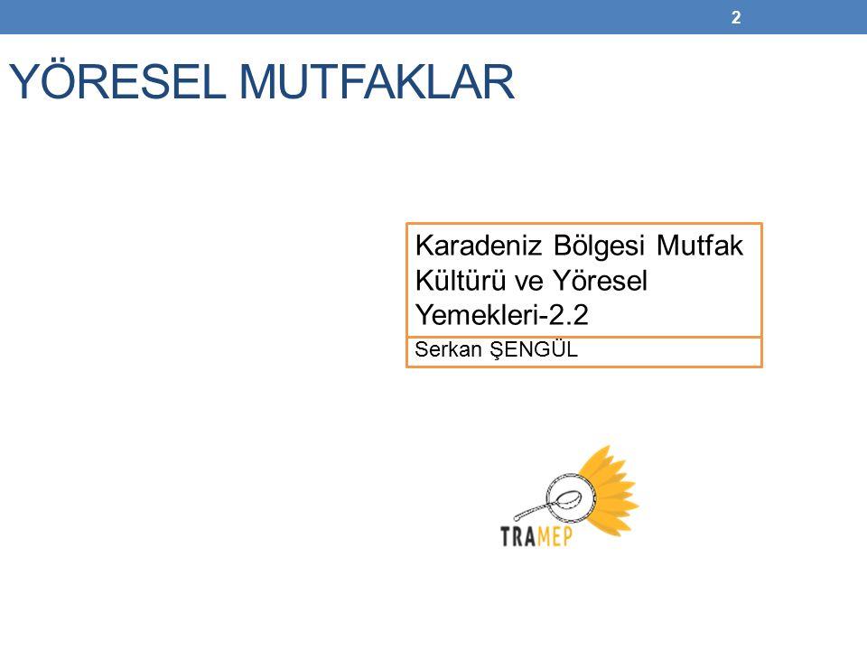 33 YÖRESEL MUTFAKLAR Serkan ŞENGÜL Akdeniz Bölgesi Mutfak Kültürü ve Yöresel Yemekleri-2.4