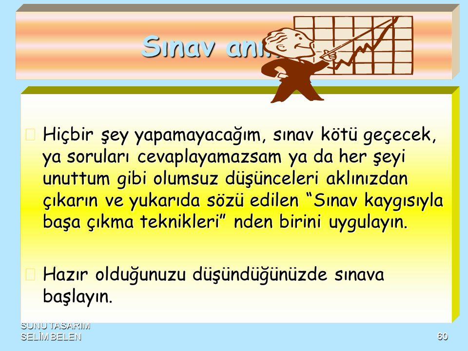 SUNU TASARIM SELİM BELEN59 SINAV SÜRESİNCE.... SÜRESİNCE....