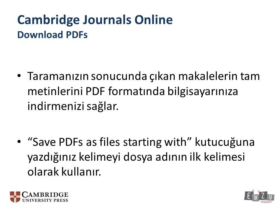 Taramanızın sonucunda çıkan makalelerin tam metinlerini PDF formatında bilgisayarınıza indirmenizi sağlar.