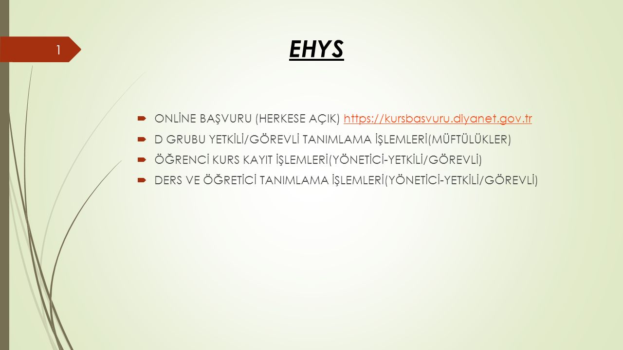 EHYS  Onaya gönderdiğiniz dersinize müftülüğünüz tarafından onay verilip EK-9 raporunuzun çıktısını aldıktan sonra işlemler tamamlanmış demektir.