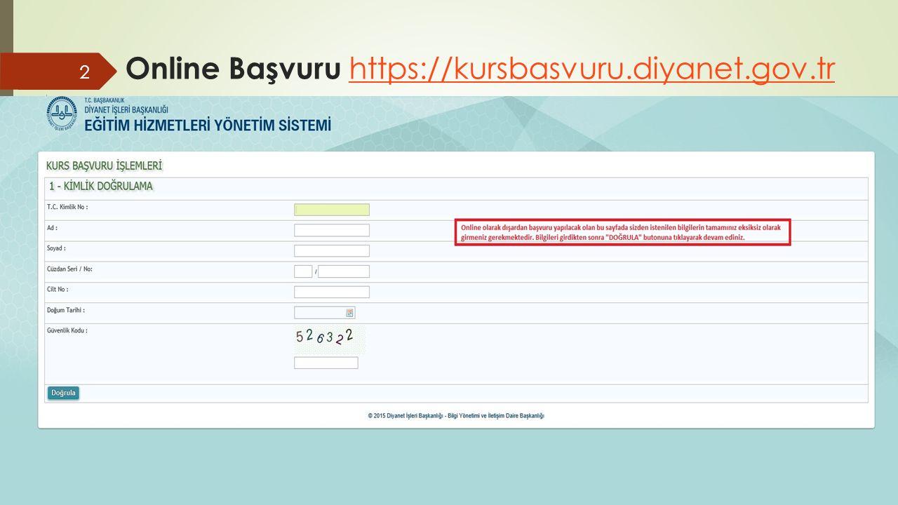 Online Başvuru https://kursbasvuru.diyanet.gov.tr https://kursbasvuru.diyanet.gov.tr 3