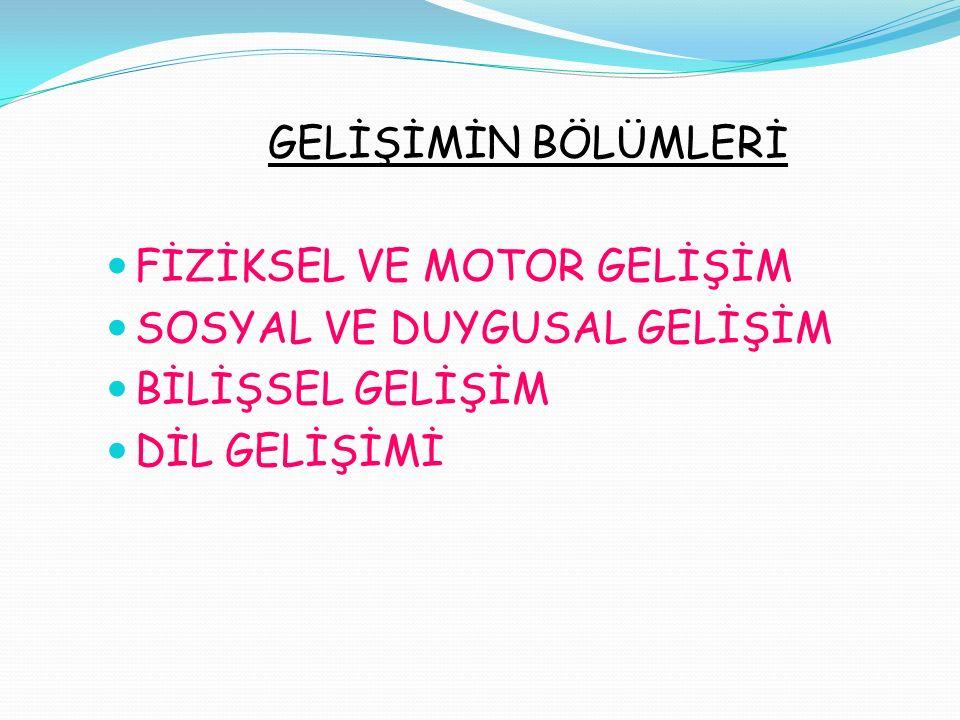 FİZİKSEL-MOTOR GELİŞİM