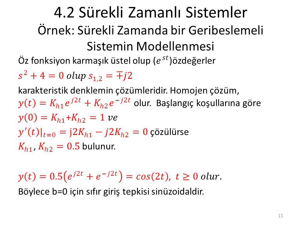 4.2 Sürekli Zamanlı Sistemler Örnek: Sürekli Zamanda bir Geribeslemeli Sistemin Modellenmesi 11