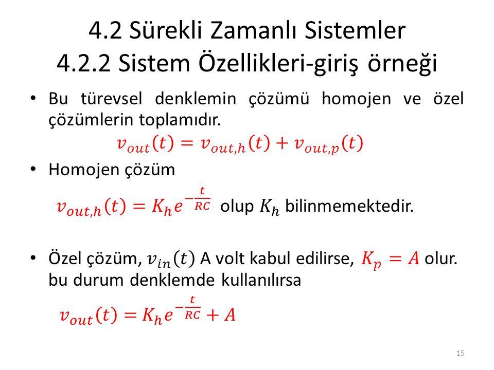 4.2 Sürekli Zamanlı Sistemler 4.2.2 Sistem Özellikleri-giriş örneği 15