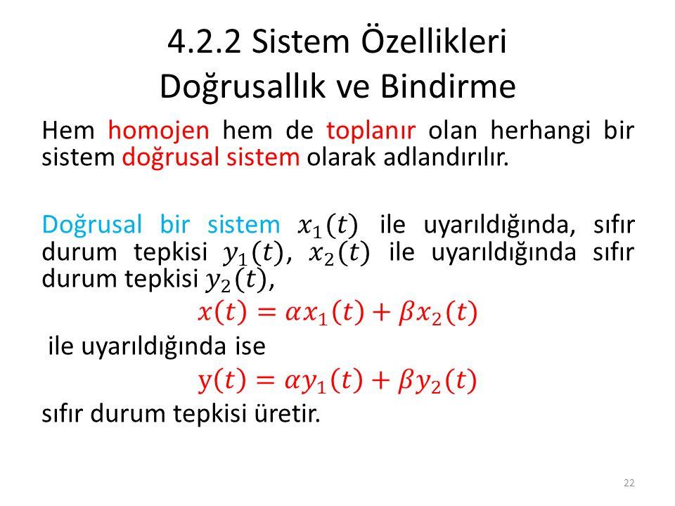 4.2.2 Sistem Özellikleri Doğrusallık ve Bindirme 22